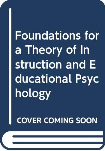 9780060450571: Foundations for a Theory of Instruction and Educational Psychology
