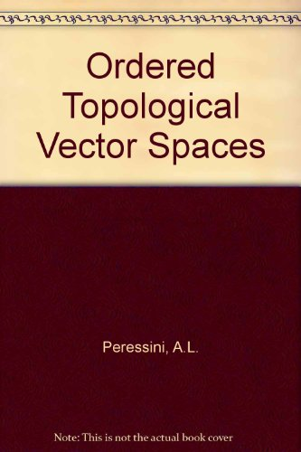 Ordered Topological Vector Spaces.: Peressini, Anthony L.: