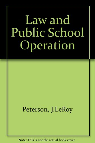 Law and Public School Operation: Peterson, LeRoy James