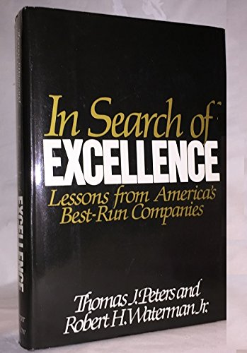 In Search of Excellence, Lessons from America's Be: Peters, Thomas J. & Robert H. Waterman, Jr...
