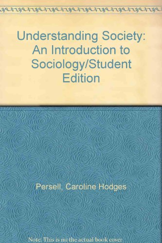 Understanding Society: An Introduction to Sociology/Student Edition: Persell, Caroline Hodges