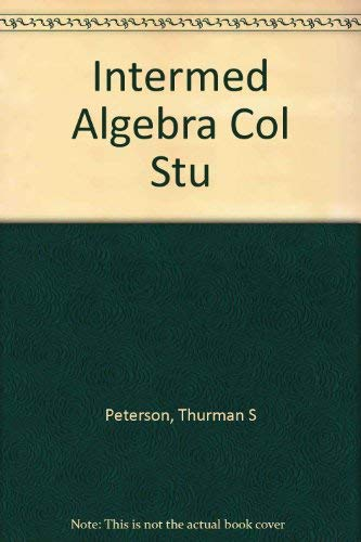 9780060451851: Intermediate Algebra for College Students