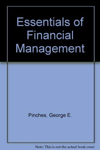 Essentials of Financial Management: George E. Pinches