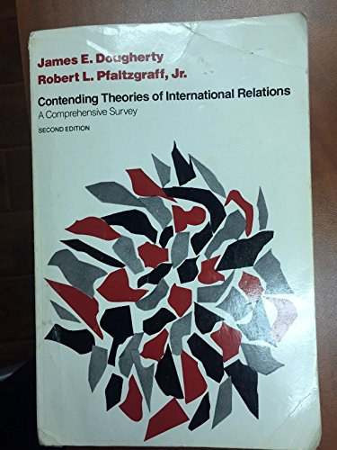Contending Theories of International Relations: Dougherty, James E.,