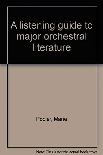 A listening guide to major orchestral literature: Marie Pooler