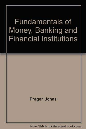 9780060452537: Fundamentals of Money, Banking and Financial Institutions