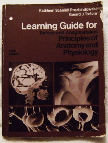 9780060452742: Learning guide for Tortora and Anagnostakos: Principles of anatomy and physiology, fifth edition