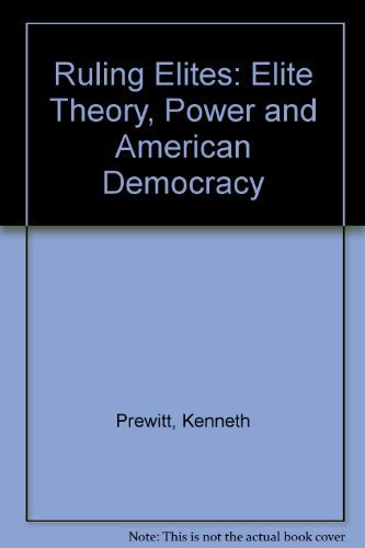 9780060452834: The Ruling Elites: Elite Theory, Power, and American Democracy