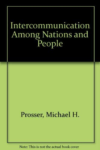 Intercommunication Among Nations and People: Prosser, Michael H.