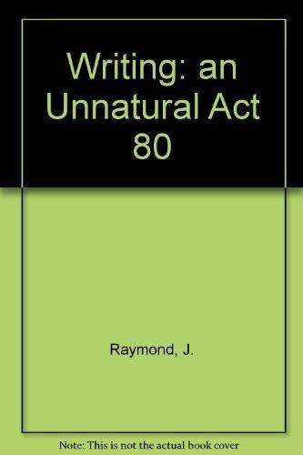 9780060453428: Writing: an Unnatural Act 80
