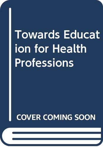 9780060453572: Towards Education for Health Professions (Harper series in social work)