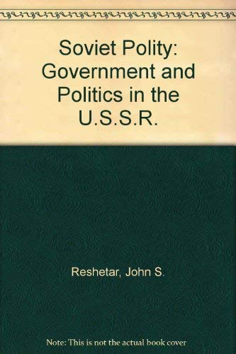 9780060453961: Soviet Polity: Government and Politics in the U.S.S.R.