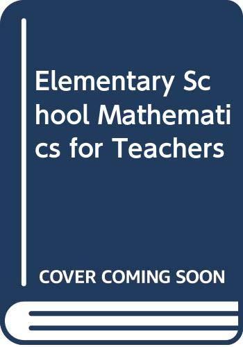 Elementary School Mathematics for Teachers: Riedesel, C. Alan