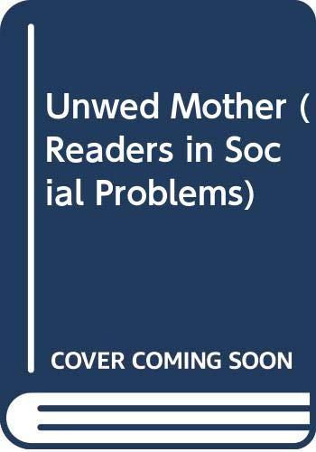 9780060454951: Unwed Mother (Readers in Social Problems)