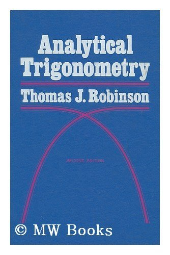 ANALYTICAL TRIGONOMETRY : 2nd Edition: Robinson, Thomas J.