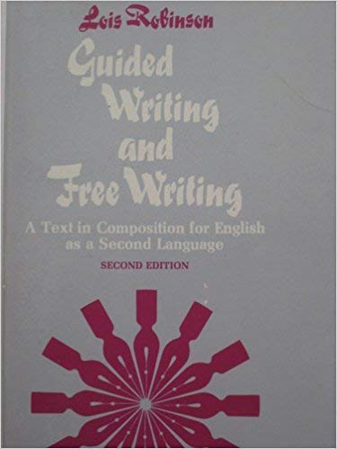 9780060455255: Guided Writing and Free Writing: Text in Composition for English as a Second Language