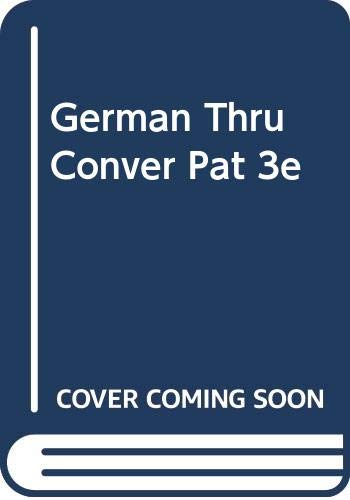 9780060455514: German Thru Conver Pat 3e