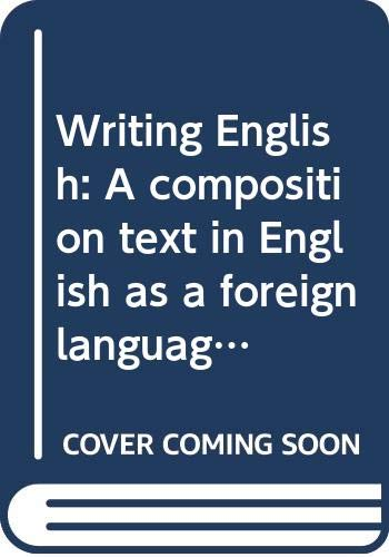 9780060455910: Writing English: A composition text in English as a foreign language