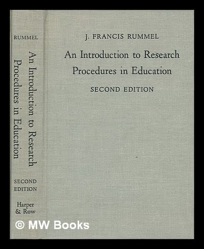 Introduction to Research Procedures in Education: J FRANCIS RUMMEL