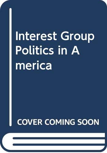 9780060456917: Interest Group Politics in America