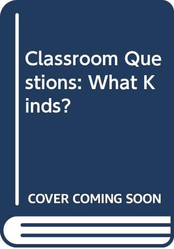 9780060457129: Classroom Questions: What Kinds?