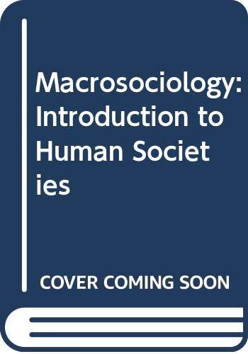 9780060457136: Macrosociology: Introduction to Human Societies