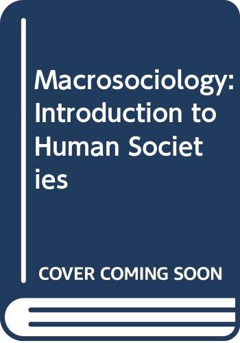 9780060457136: Macrosociology: Introduction to Human Societies