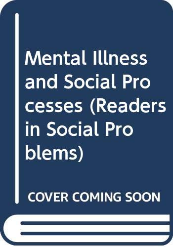 9780060457624: Mental Illness and Social Processes (Readers in Social Problems)