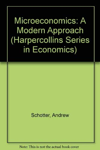 Microeconomics: A Modern Approach (Harpercollins Series in: Schotter, Andrew R.