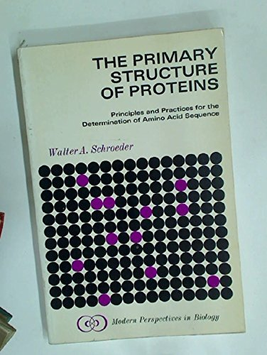 The Primary Structure of Proteins. Principles and Practices for the Determination of Amino Acid ...