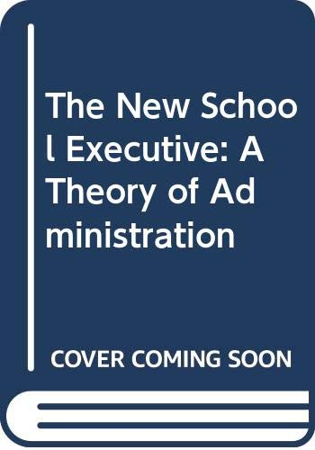 9780060459062: The New School Executive: A Theory of Administration