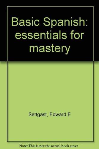 9780060459130: Basic Spanish: essentials for mastery