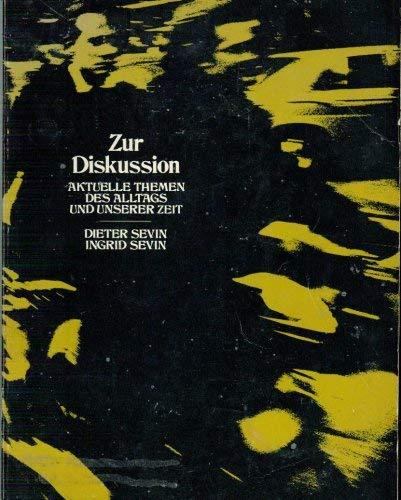 Zur Diskussion Aktuelle Themen Des Alltags Und Unserer Zeit: Dieter Sevin & Ingrid Sevin