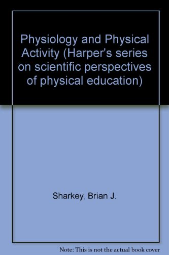 9780060459659: Physiology and Physical Activity (Harper's series on scientific perspectives of physical education)