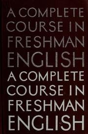 9780060459710: Complete Course in Freshman English