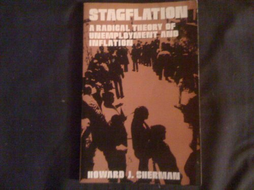 9780060461065: Stagflation: A Radical Theory of Unemployment and Inflation