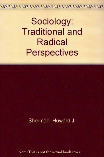 9780060461072: Sociology: Traditional and Radical Perspectives