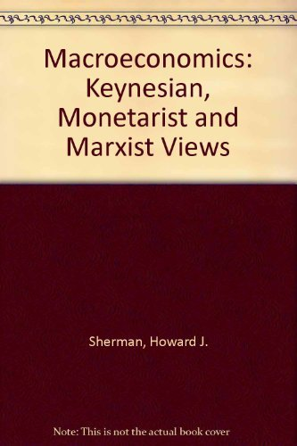 9780060461096: Macroeconomics: Keynesian, Monetarist and Marxist Views