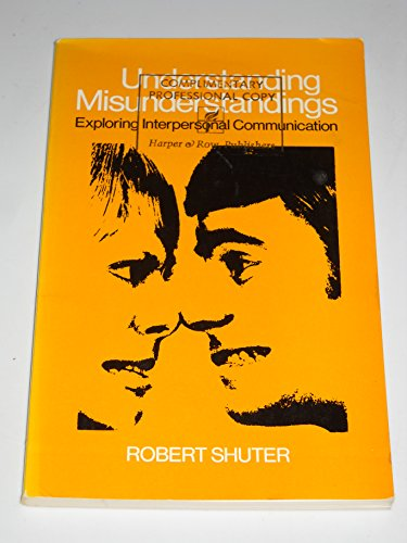 9780060461324: Understanding Misunderstanding: Exploring Interpersonal Communications