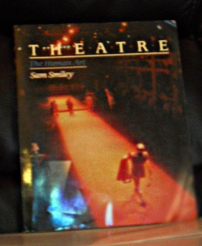 9780060462925: Theatre, the Human Art