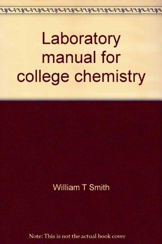 Laboratory manual for college chemistry ;: Semimicro: Smith, William T