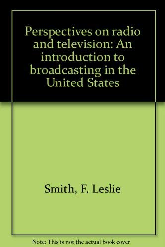 9780060463090: Perspectives on radio and television: An introduction to broadcasting in the United States