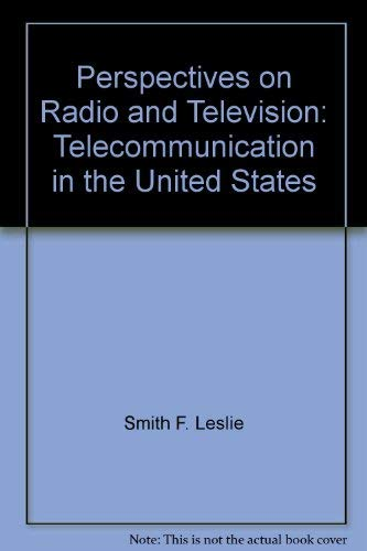 9780060463168: Perspectives on radio and television: Telecommunication in the United States