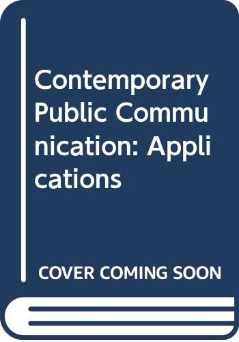 9780060463212: Contemporary Public Communication: Applications
