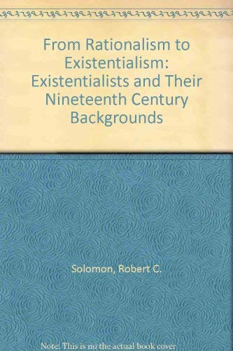 9780060463441: From Rationalism to Existentialism: The Existentialists and Their Nineteenth-Century Backgrounds