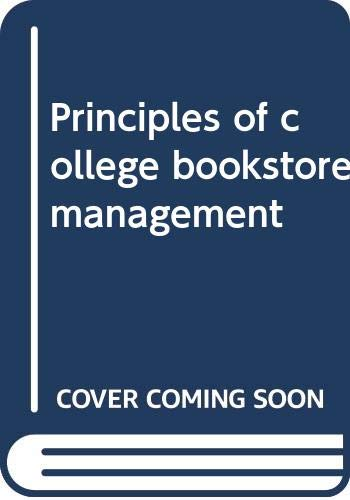 9780060463663: Principles of college bookstore management