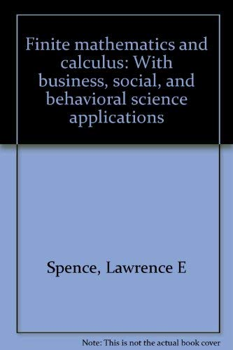 9780060463687: Finite mathematics and calculus: With business, social, and behavioral science applications