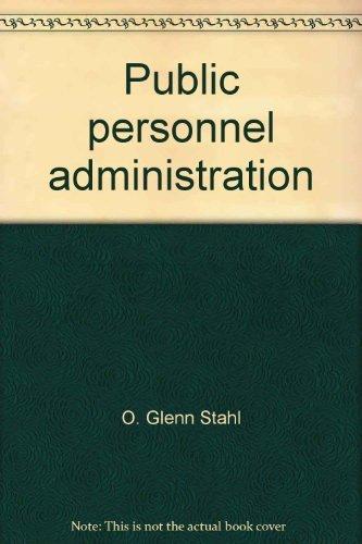 Public personnel administration: Stahl, O. Glenn