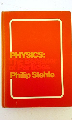 Physics:the Behavior of Particles: The Behavior of Particles: Stehle, Philip