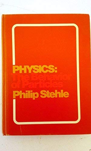 Physics: The Behavior of Particles: Stehle, Philip